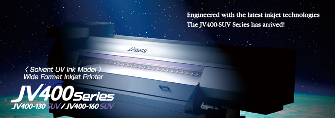 JV400SUV Series | Product | MIMAKI