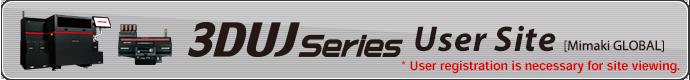 3DUJ Series User Site