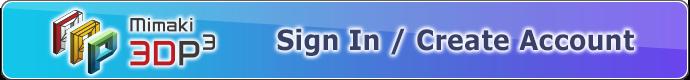 Sign In / Create Account   Mimaki 3D Print prep Pro