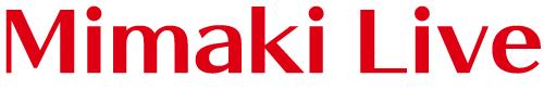 Mimaki Live(ミマキライブ)